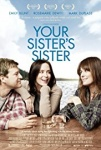 Your Sister's Sister Movie Poster